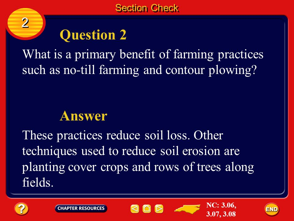 Section Check 2. Question 2. What is a primary benefit of farming practices such as no-till farming and contour plowing