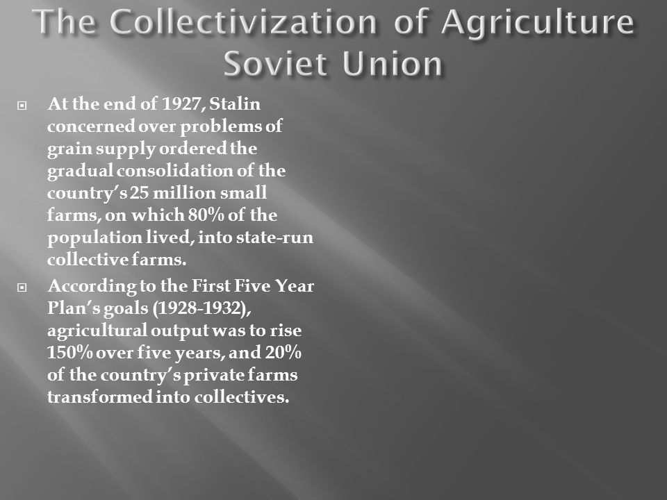 The Collectivization of Agriculture Soviet Union