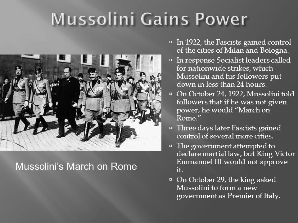 Mussolini Gains Power Mussolini's March on Rome