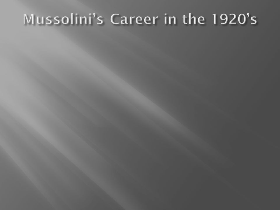 Mussolini's Career in the 1920's