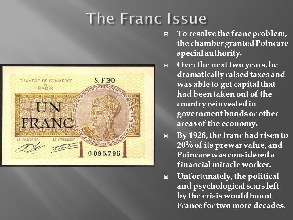 The Franc Issue To resolve the franc problem, the chamber granted Poincare special authority.