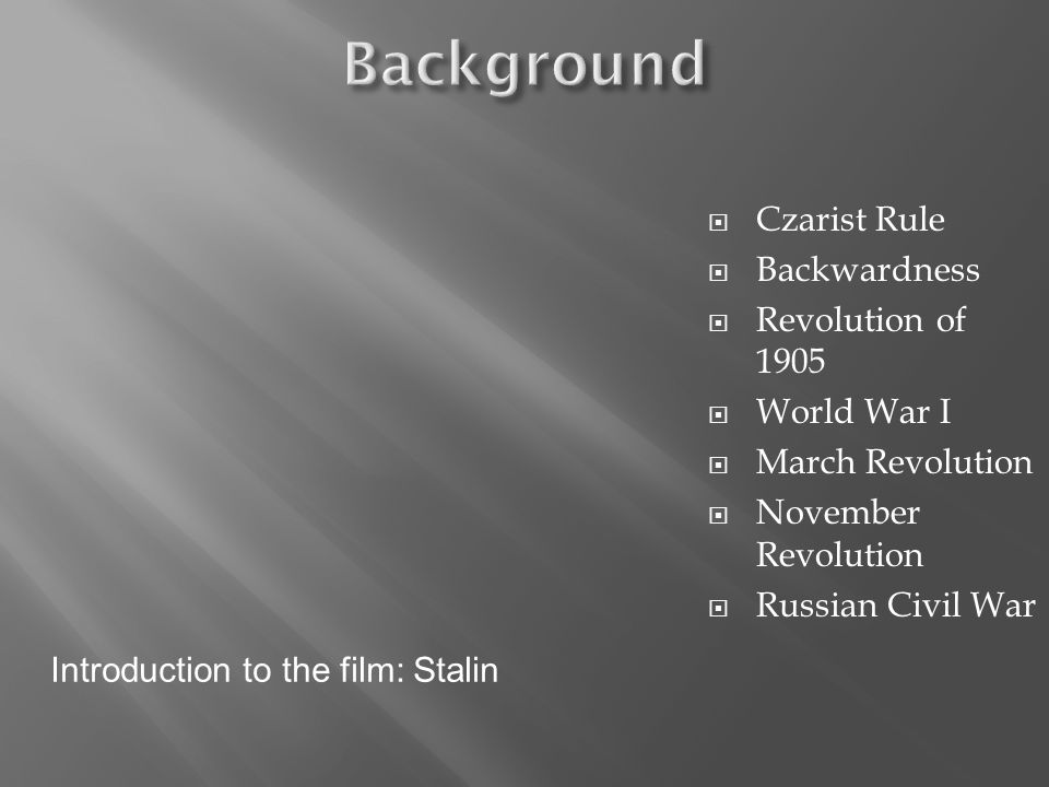 Background Czarist Rule Backwardness Revolution of 1905 World War I