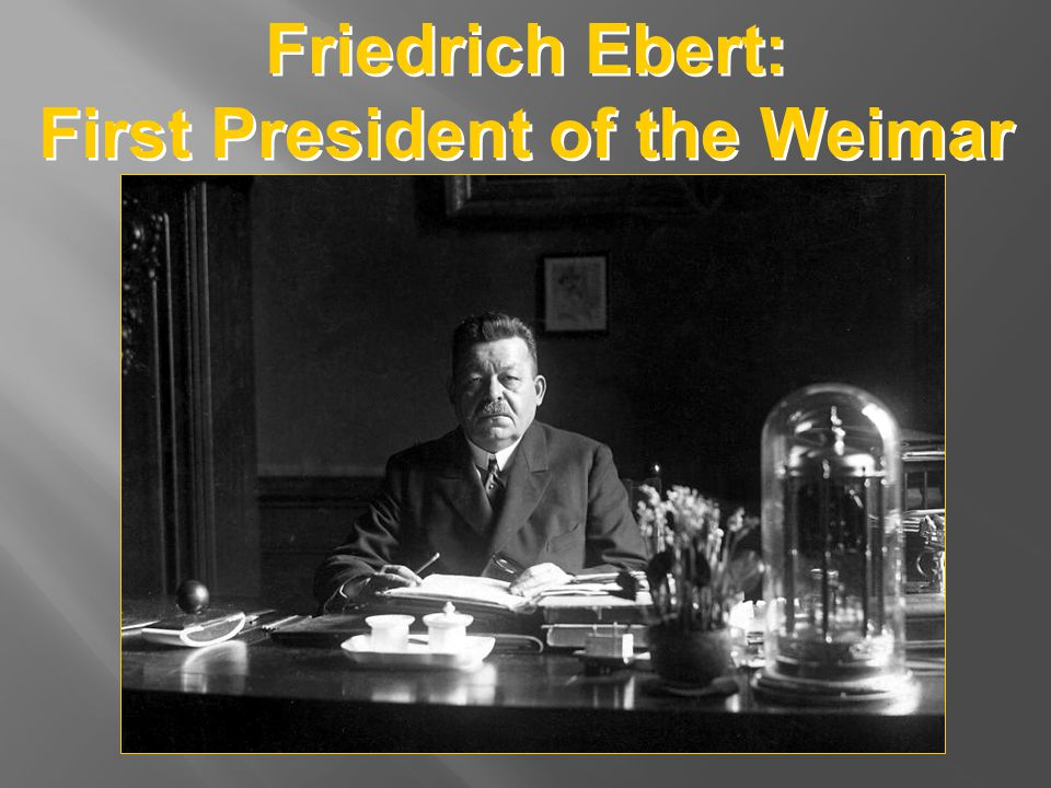 Friedrich Ebert: First President of the Weimar Republic