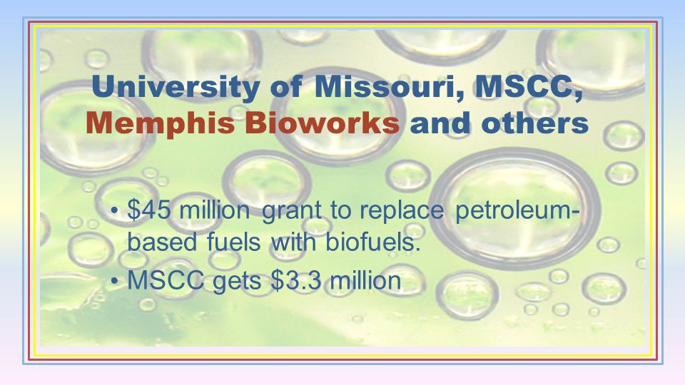 University of Missouri, MSCC, Memphis Bioworks and others