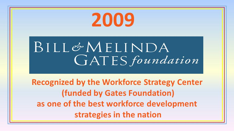2009 Recognized by the Workforce Strategy Center