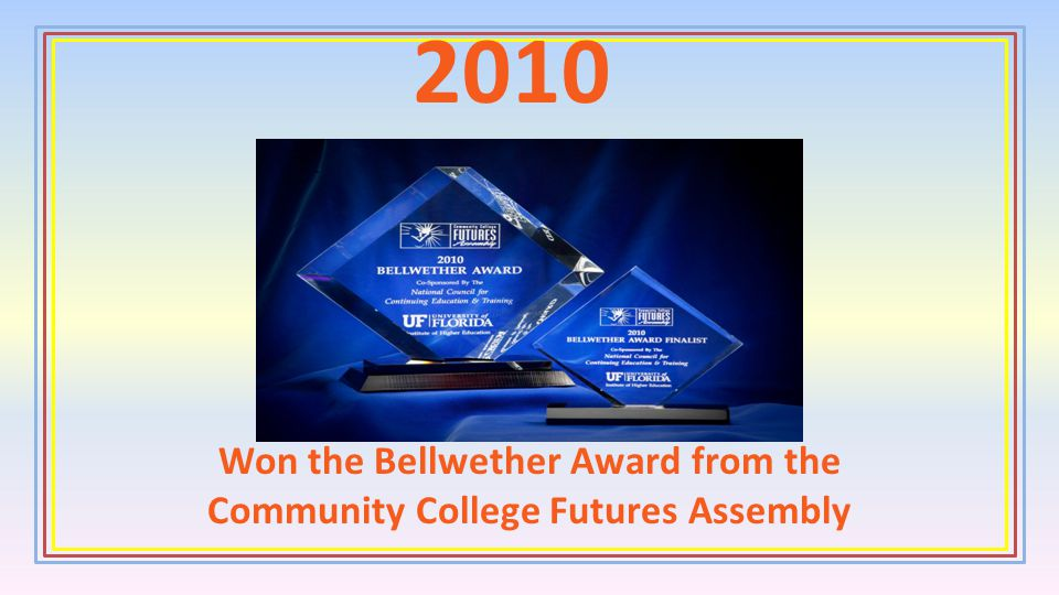 Won the Bellwether Award from the Community College Futures Assembly