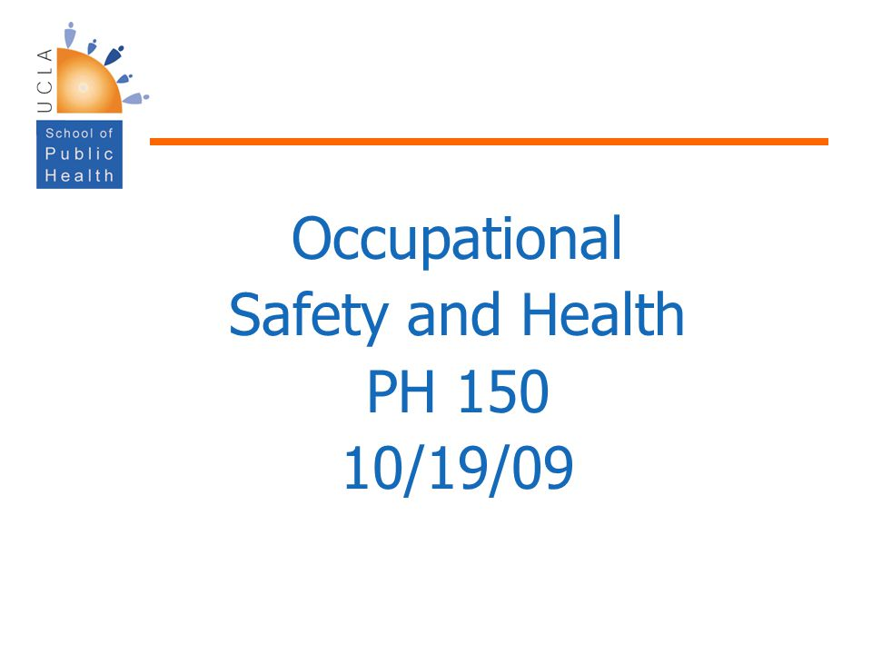 Occupational Safety and Health PH 150 10/19/09