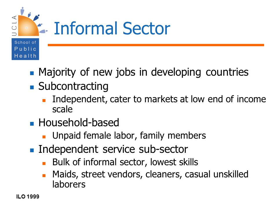 Informal Sector Majority of new jobs in developing countries
