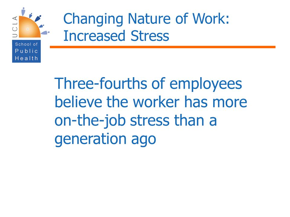 Changing Nature of Work: Increased Stress
