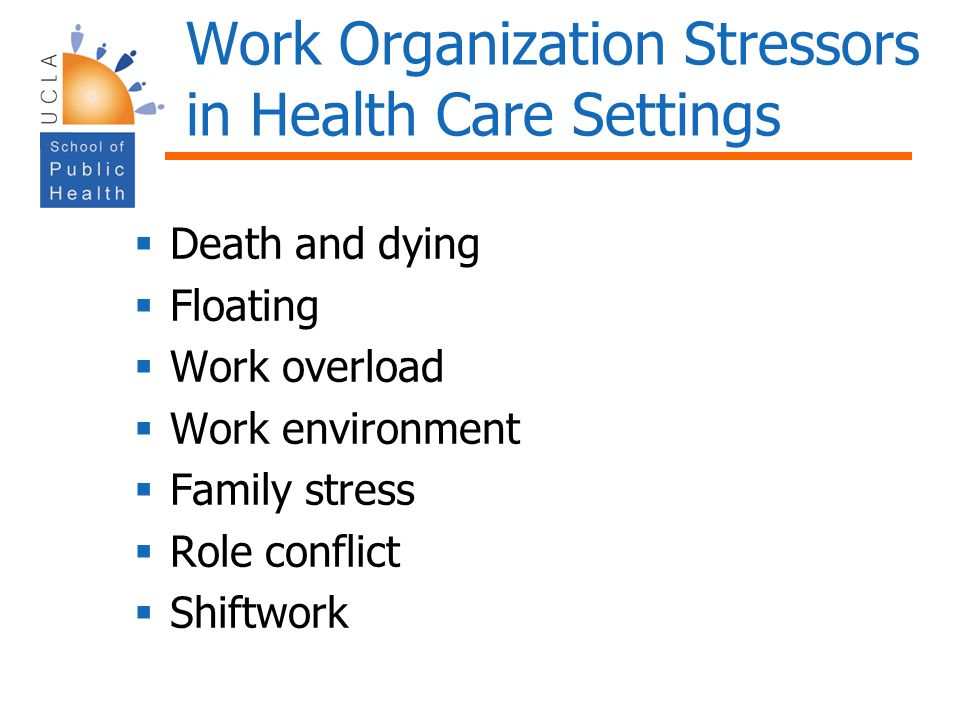 Work Organization Stressors in Health Care Settings