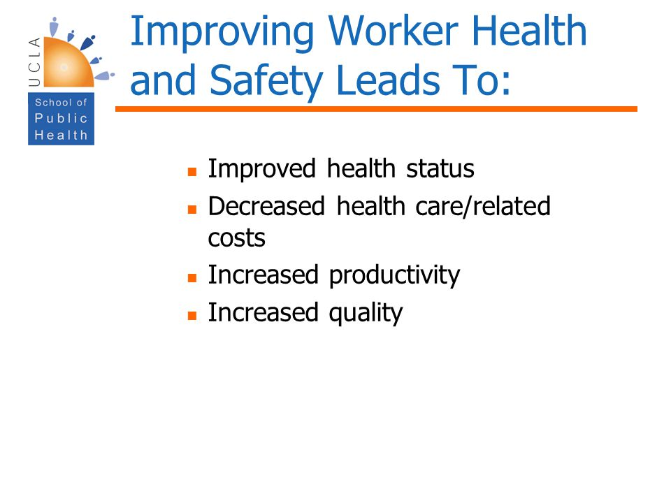 Improving Worker Health and Safety Leads To: