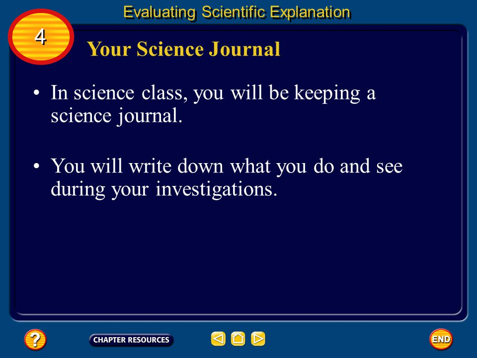 In science class, you will be keeping a science journal.