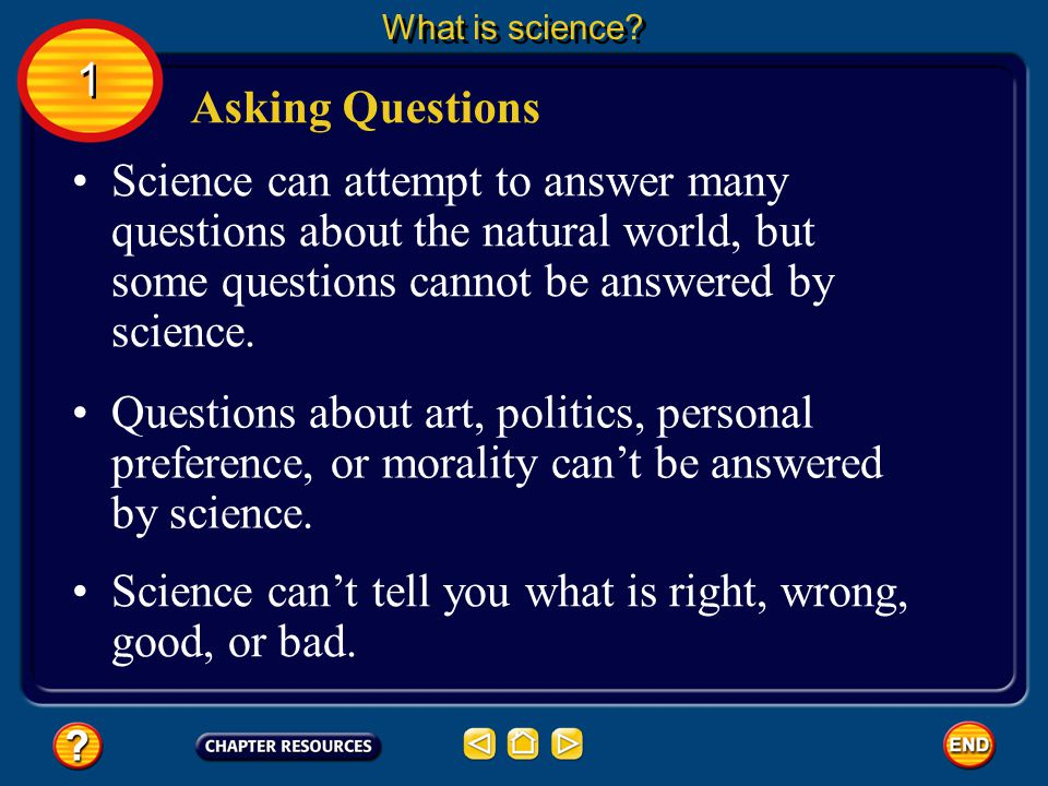 Science can't tell you what is right, wrong, good, or bad.