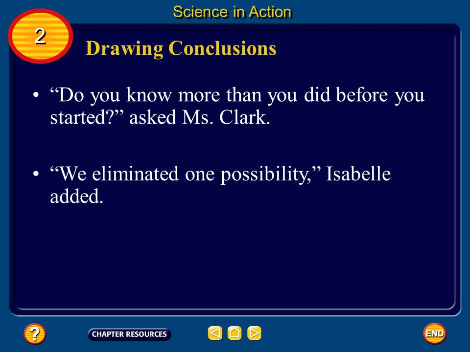 Do you know more than you did before you started asked Ms. Clark.