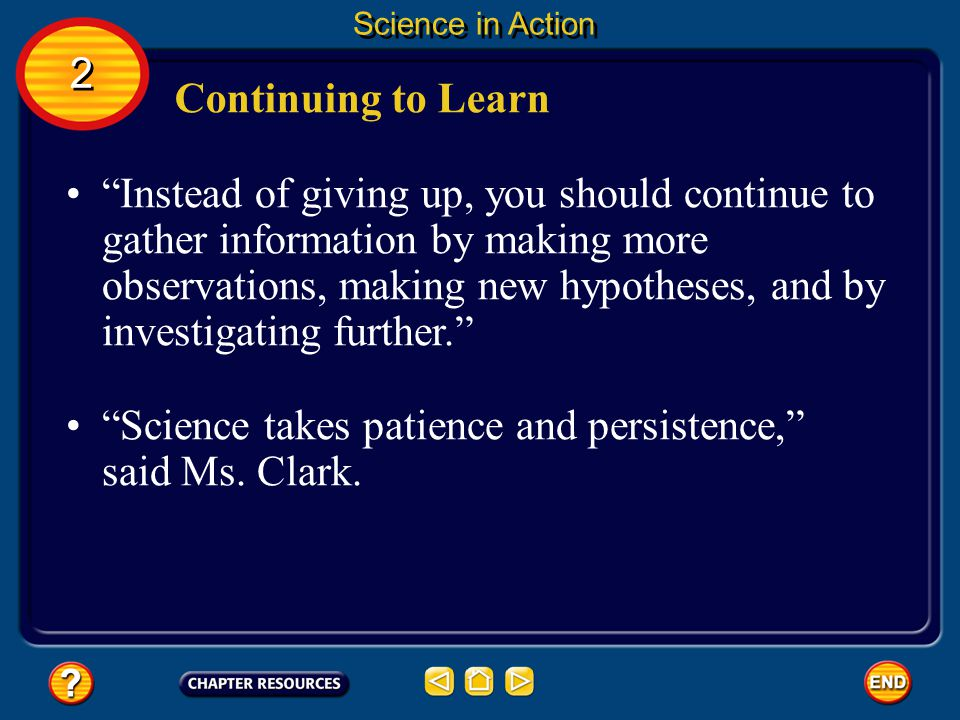 Science takes patience and persistence, said Ms. Clark.