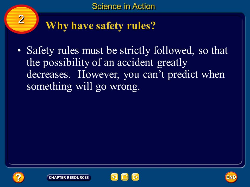 Science in Action 2. Why have safety rules