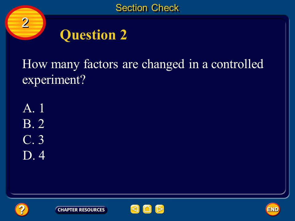 Question 2 2 How many factors are changed in a controlled experiment