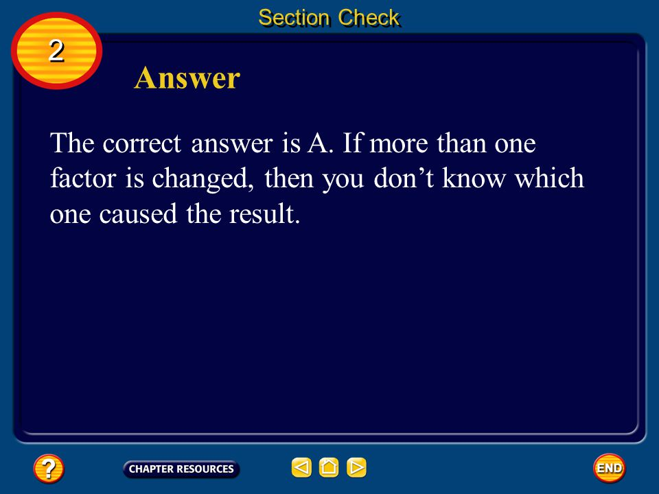 Section Check 2. Answer. The correct answer is A.
