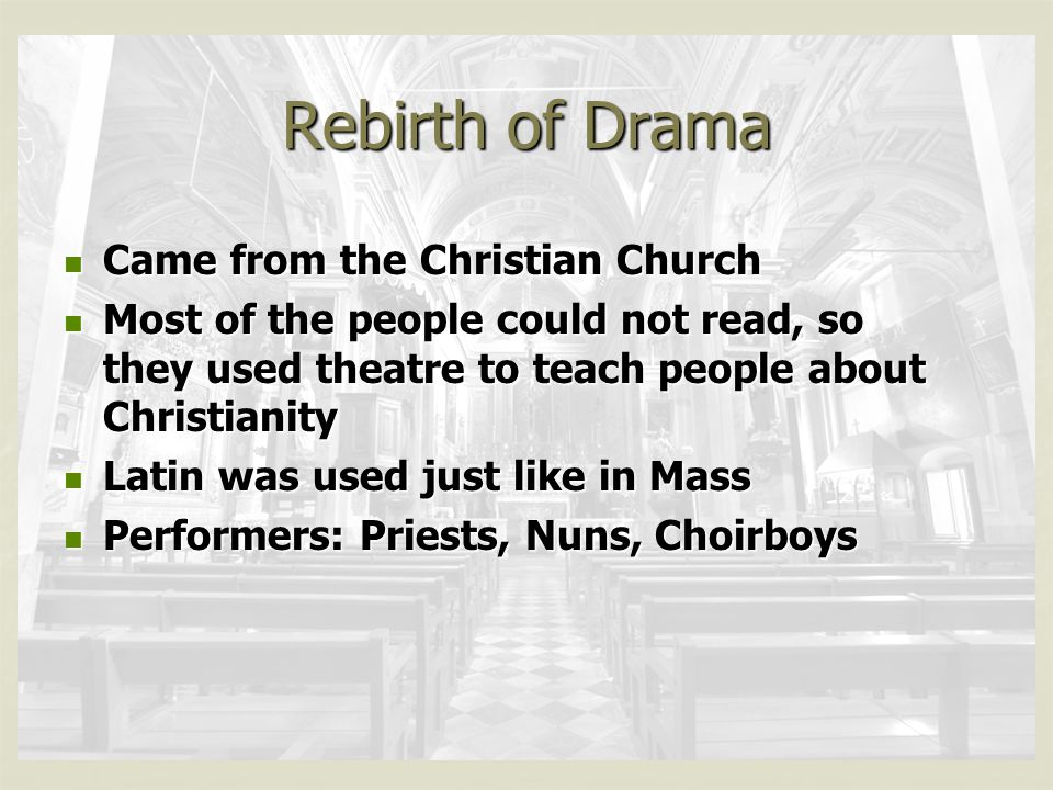 Rebirth of Drama Came from the Christian Church