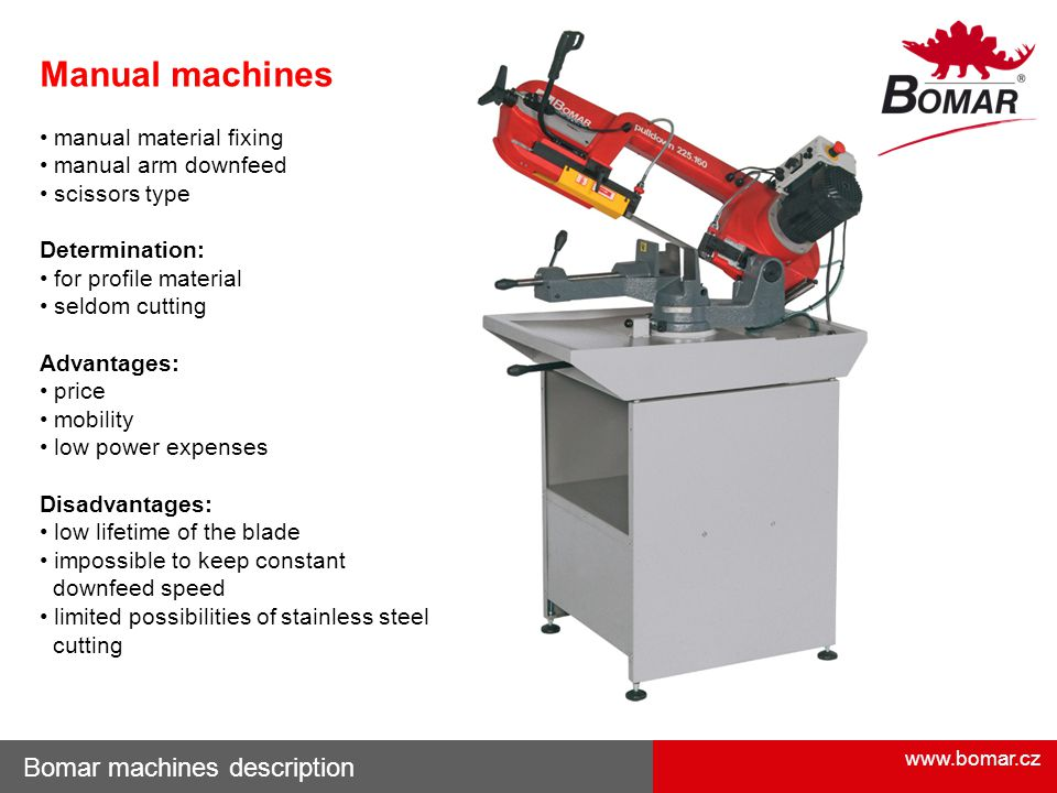 Manual machines Bomar machines description • manual material fixing