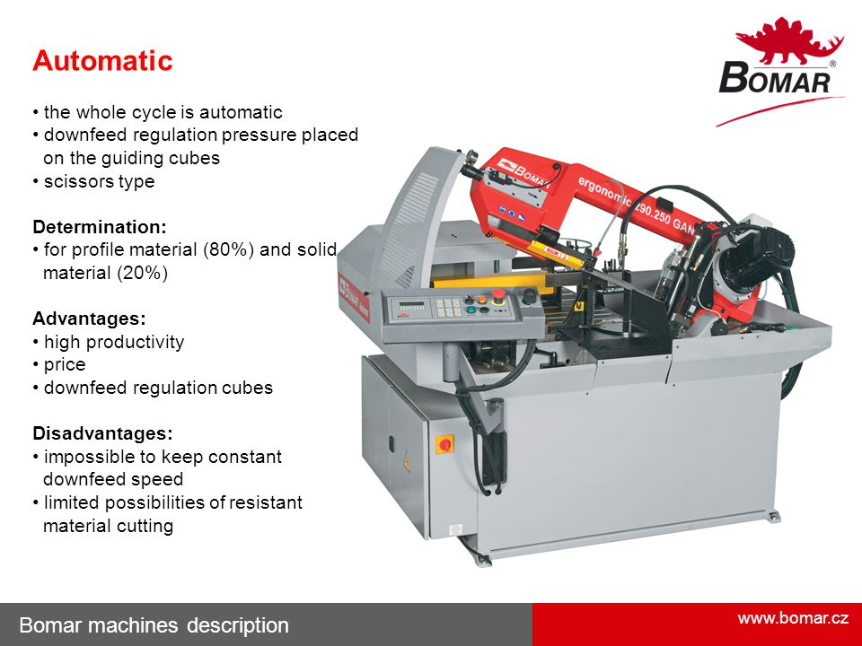 Automatic Bomar machines description • the whole cycle is automatic