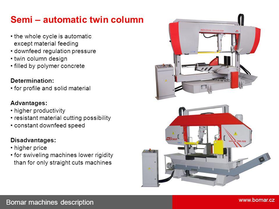 Semi – automatic twin column