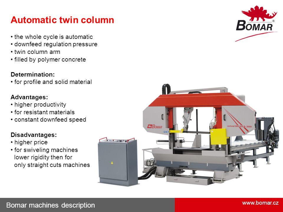 Automatic twin column Bomar machines description