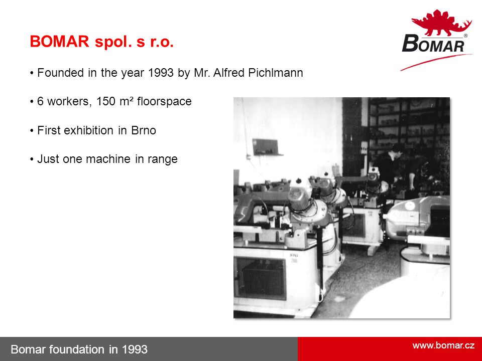 BOMAR spol. s r.o. • Founded in the year 1993 by Mr. Alfred Pichlmann