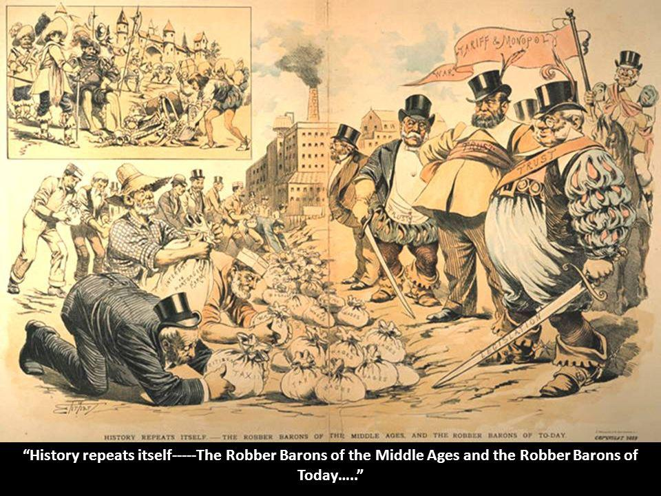 History repeats itself-----The Robber Barons of the Middle Ages and the Robber Barons of Today…..