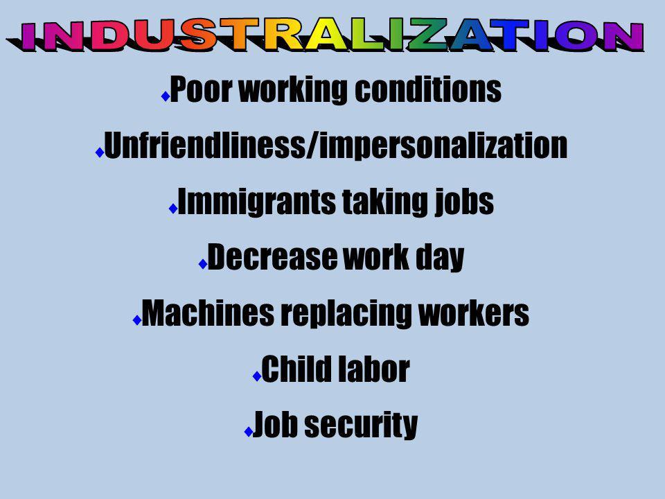 Poor working conditions Unfriendliness/impersonalization