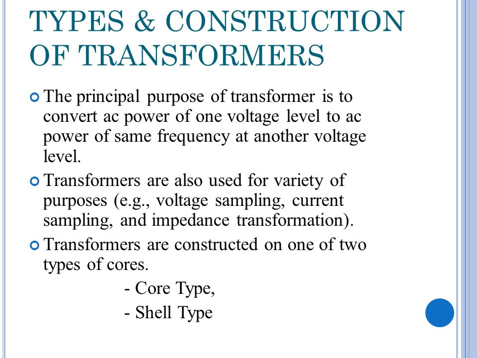 TYPES & CONSTRUCTION OF TRANSFORMERS