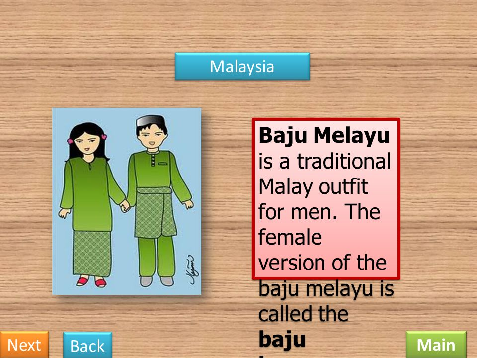 Malaysia Baju Melayu is a traditional Malay outfit for men. The female version of the baju melayu is called the baju kurung.