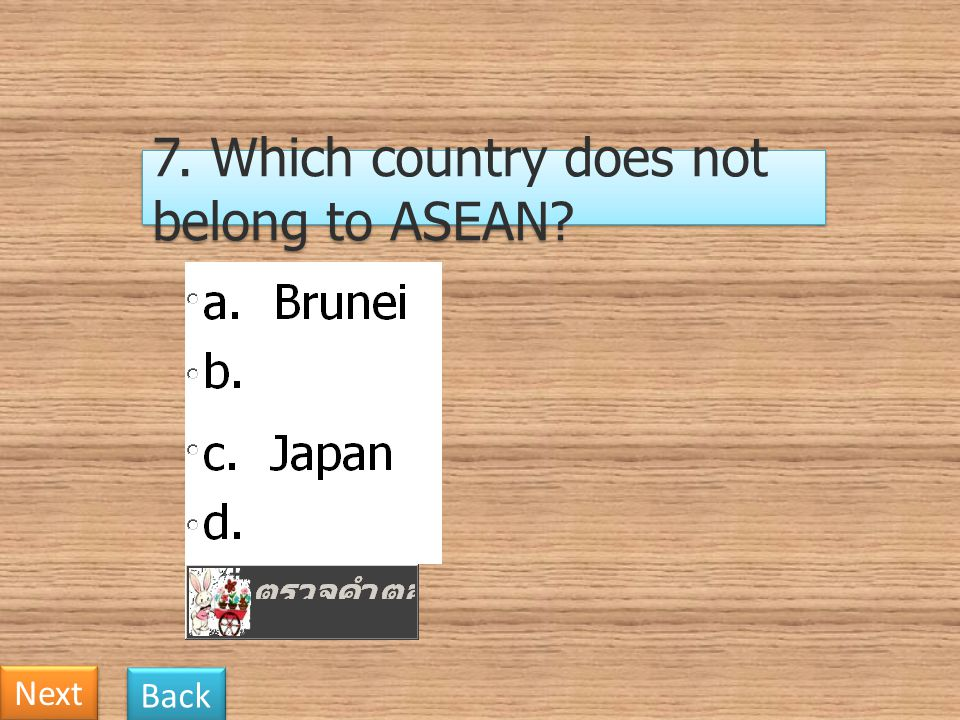 7. Which country does not belong to ASEAN