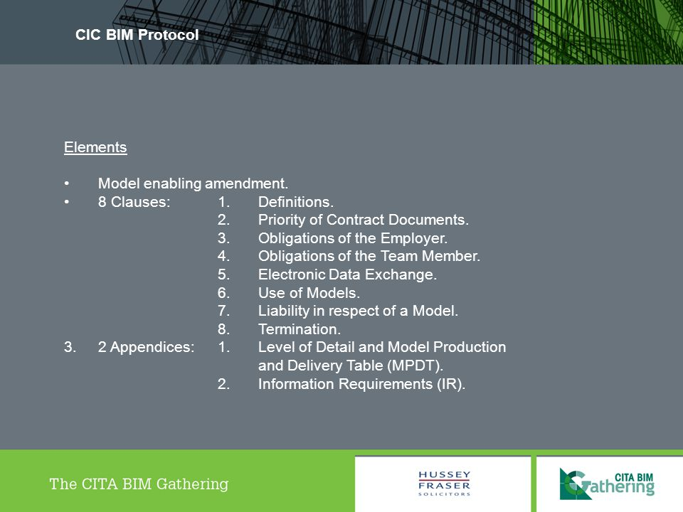 CIC BIM Protocol Elements. Model enabling amendment. 8 Clauses: 1. Definitions. 2. Priority of Contract Documents.