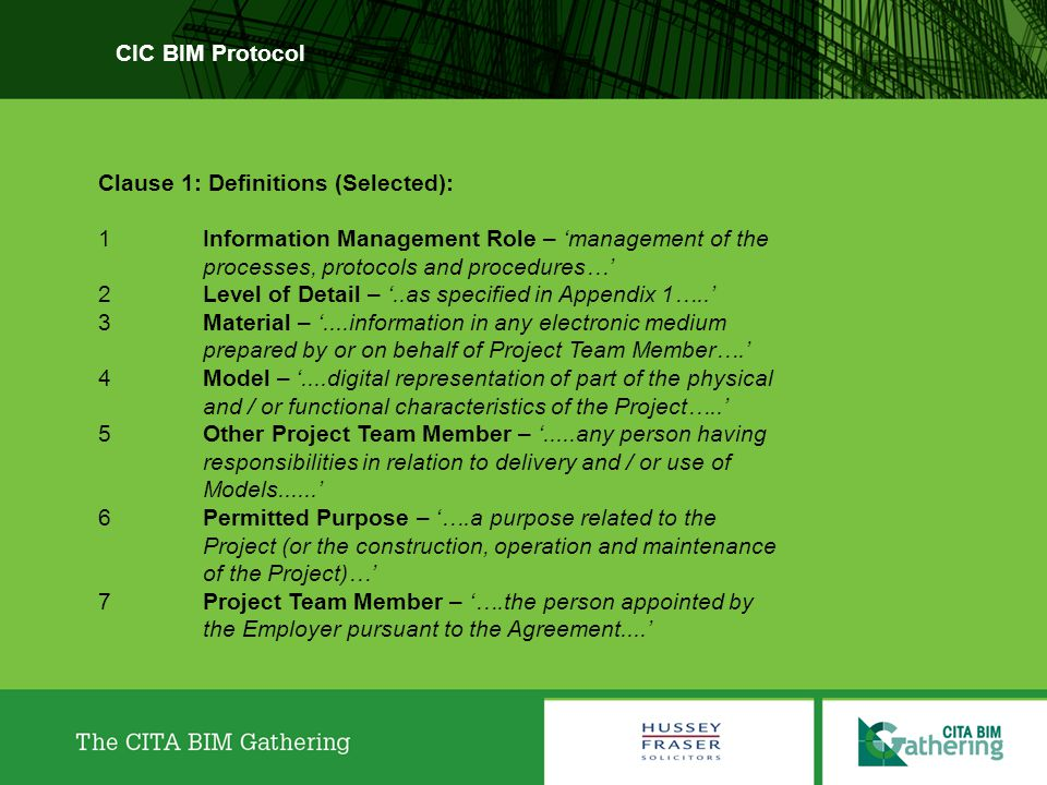 CIC BIM Protocol Clause 1: Definitions (Selected): 1 Information Management Role – 'management of the processes, protocols and procedures…'