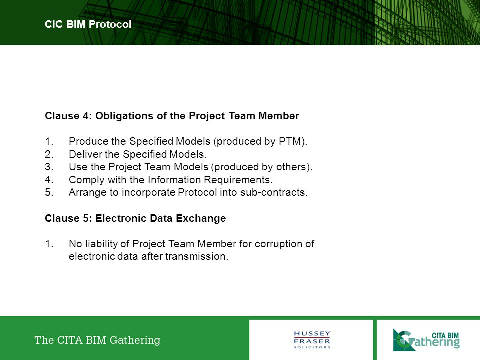 CIC BIM Protocol Clause 4: Obligations of the Project Team Member. Produce the Specified Models (produced by PTM).