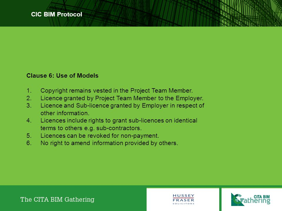 CIC BIM Protocol Clause 6: Use of Models. Copyright remains vested in the Project Team Member.