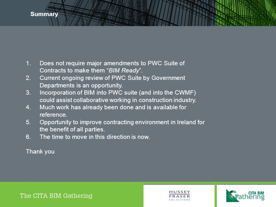 Summary Does not require major amendments to PWC Suite of Contracts to make them BIM Ready .