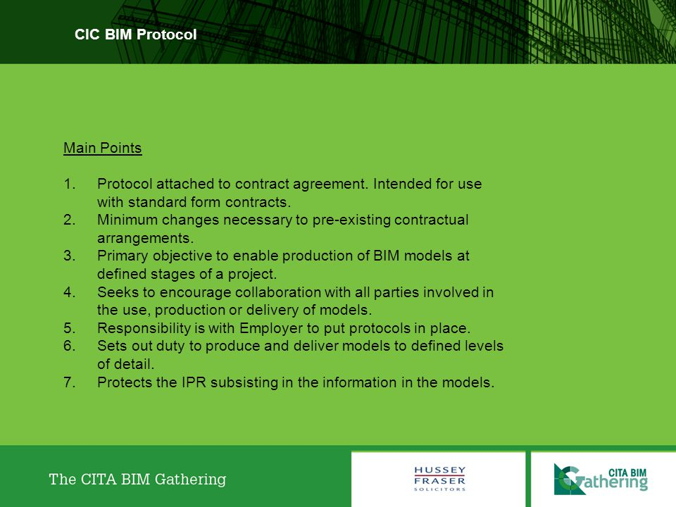 CIC BIM Protocol Main Points. Protocol attached to contract agreement. Intended for use with standard form contracts.