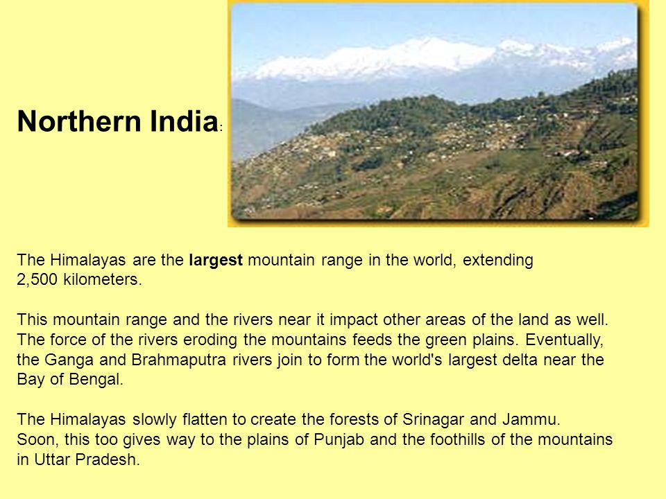 Northern India: The Himalayas are the largest mountain range in the world, extending.