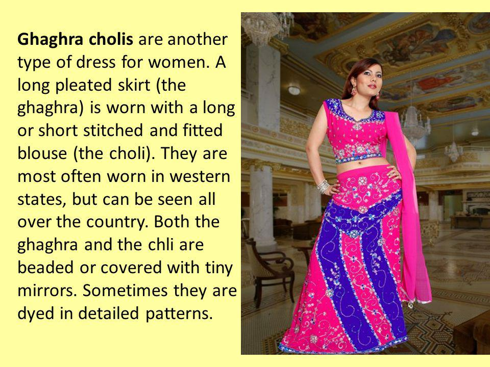 Ghaghra cholis are another type of dress for women
