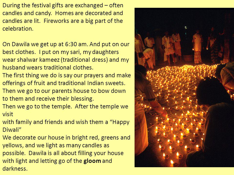 During the festival gifts are exchanged – often candles and candy