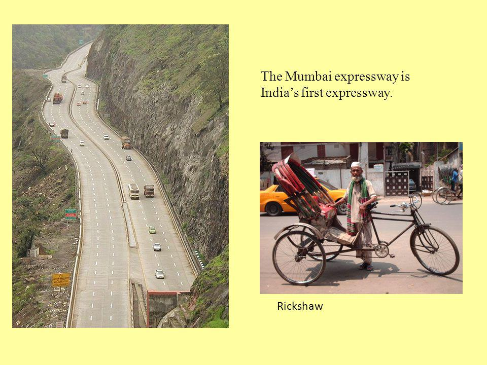 The Mumbai expressway is India's first expressway.