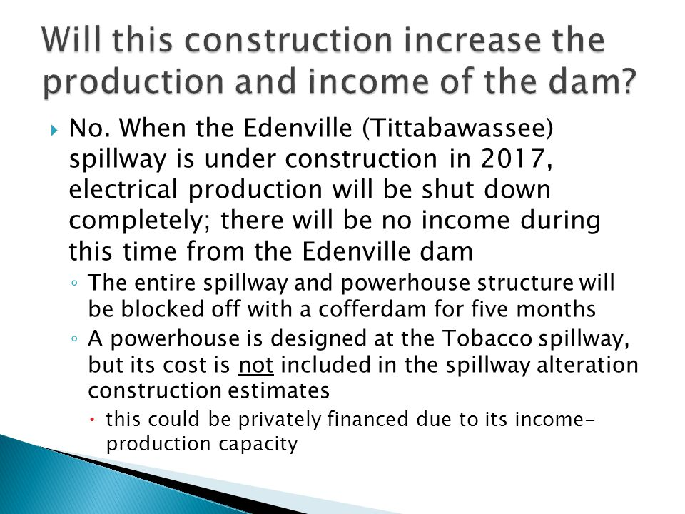 Will this construction increase the production and income of the dam