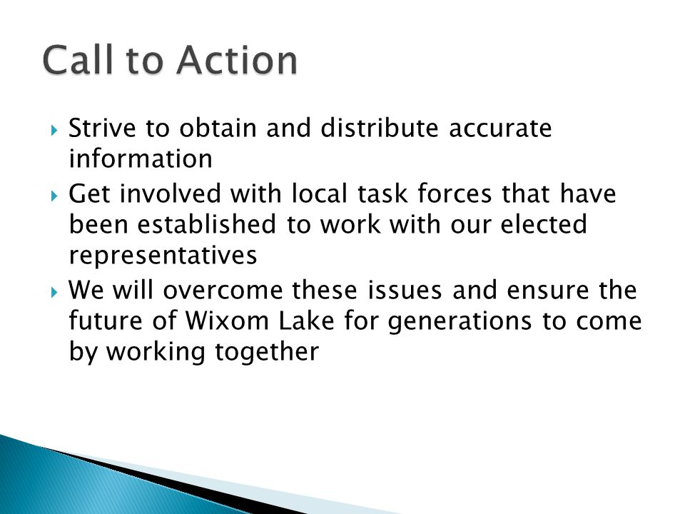 Call to Action Strive to obtain and distribute accurate information