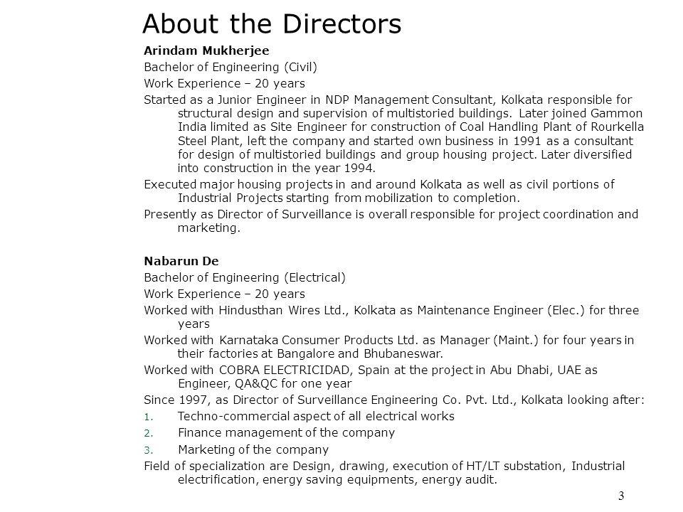 About the Directors Arindam Mukherjee Bachelor of Engineering (Civil)