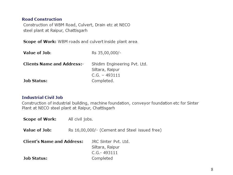 Road Construction Construction of WBM Road, Culvert, Drain etc at NECO. steel plant at Raipur, Chattisgarh.