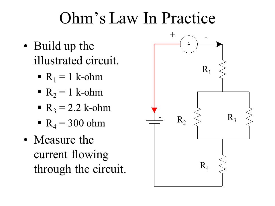 Ohm's Law In Practice Build up the illustrated circuit.