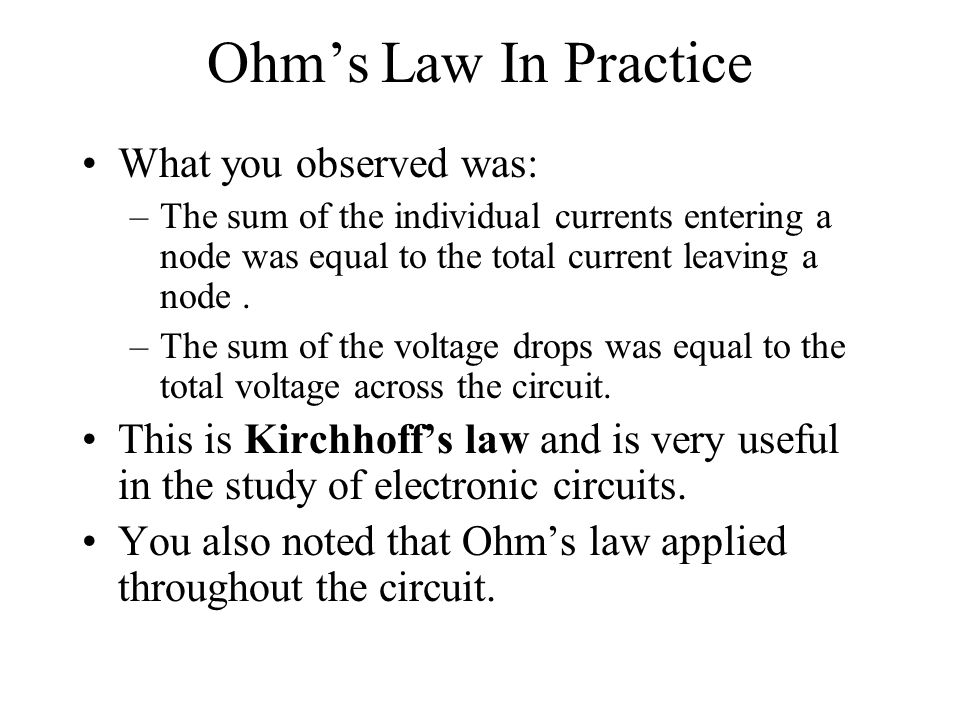 Ohm's Law In Practice What you observed was: