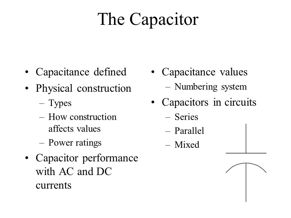 The Capacitor Capacitance defined Physical construction